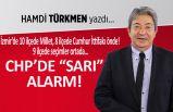 """""""CHP'de 'Sarı' alarm!"""""""