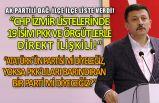 Dağ: CHP İzmir listelerinde 19 kişi, PKK ve örgütlerle direkt ilişkili!