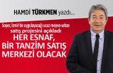 Hamdi Türkmen yazdı: Her esnaf bir Tanzim Satış Merkezi olacak