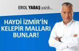 """""""Haydi, İzmir'in kelepir malları bunlar"""""""