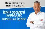 """""""İzmir seçmeni karmaşık duygular içinde"""""""