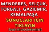 Menderes, Selçuk, Torbalı, Kemalpaşa, Gaziemir sonuçları... (23.07)