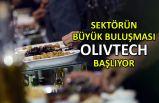 Sektörün büyük buluşması Olivtech başlıyor