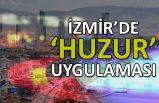 İzmir'de 'huzur' uygulaması