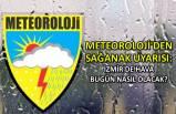 Meteoroloji'den sağanak uyarısı: İzmir'de hava bugün nasıl olacak