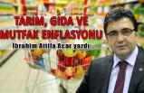 Prof. Dr. İbrahim Attila Acar yazdı: Tarım, gıda ve mutfak enflasyonu