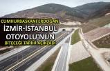 Erdoğan, İzmir-İstanbul Otoyolu'nun biteceği tarihi açıkladı