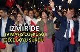 İzmir'de 19 Mayıs coşkusu gece boyu sürdü