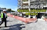 Soyer'den 'kentsel dönüşüm' mesaisi