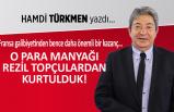 Hamdi Türkmen yazdı: O para manyağı rezil topçulardan kurtulduk