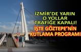 İzmir'de yarın o yollar trafiğe kapalı! İşte Göztepe'nin kutlama programı
