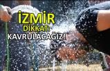 İzmir dikkat: Kavrulacağız