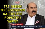 TRT, teröristbaşı Öcalan'ın kardeşiyle röportaj yaptı!