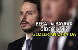 Berat Albayrak gidecek mi? Gözler Ankara'da