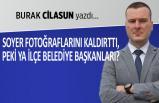 Burak Cilasun yazdı: Soyer fotoğraflarını kaldırttı! Peki ya ilçe belediye başkanları?