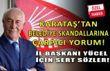 CHP'li Kemal Karataş, belediyelerde yaşananlara tepki gösterdi