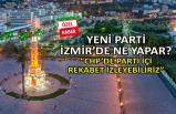 Yeni parti, İzmir'de ne yapar?