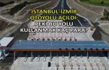 İstanbul-İzmir otoyolu açıldı: Peki bu yolu kullanmak kaç para?