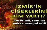 İzmir'de eş zamanlı yangınlar, sabotaj ihtimalini güçlendirdi!
