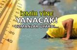 İzmir yine 'yanacak'