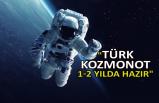 """""""Türk kozmonot 1-2 yılda hazır"""""""