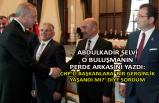 Abdulkadir Selvi: CHP'li başkanlara 'Bir gerginlik yaşandı mı?' diye sordum