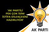 'AKP'li pek çok isim istifa dilekçesini hazırlıyor'