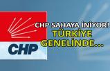 CHP sahaya iniyor! Türkiye genelinde...