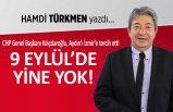 Hamdi Türkmen yazdı: 9 Eylül'de yine yok