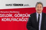 Hamdi Türkmen yazdı: Geldik, gördük, koruyacağız!