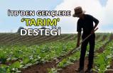 İTB'den gençlere 'tarım' desteği
