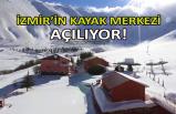 İzmir'in kayak merkezi açılıyor!
