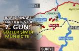 Barış Pınarı Harekatı'nda 7. gün: Gözler şimdi Münbiç'te