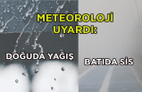 Meteoroloji uyardı: Doğuda yağış, batıda sis!