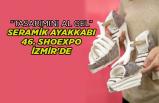 Seramik ayakkabı 46. Shoexpo İzmir'de