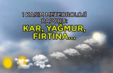 1 Kasım Meteoroloji raporu: Kar, yağmur, fırtına...
