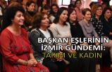 Başkan eşlerinin İzmir gündemi: Tarım ve kadın