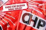 CHP İzmir'de eski başkan ihraç edildi!