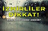 İzmirliler dikkat! Yağmur ne gün gelecek?