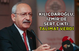 Kılıçdaroğlu,İzmir'de sert çıktı: Talimat verdi
