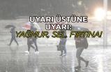 Uyarı üstüne uyarı: Yağmur, sel, fırtına!