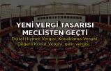 Yeni vergi tasarısı meclisten geçti