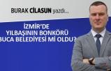 Burak Cilasun yazdı: İzmir'de yılbaşının bonkörü Buca Belediyesi mi?