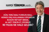 Hamdi Türkmen yazdı: 90 yılda ne hale geldik?
