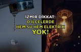İzmir dikkat: O ilçeler bugün hem susuz hem elektriksiz kalacak