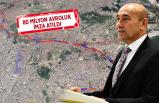 İzmir'in tarihindeki en büyük yatırım projesi!