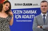Burak Cilasun yazdı: Sezen Zambak için adalet!