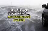 Sis, pus ve buzlanma… Meteoroloji uyardı