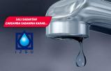 İzmir dikkat: O ilçede su kesintisi