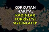 Korkutan harita: Kadınlar Türkiye'yi 'aydınlattı'
